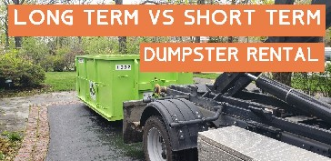Long VS Short Term Dumpster Rental