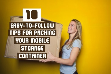 Tips for Packing Your Mobile Storage Container